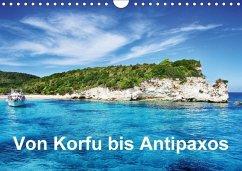 Von Korfu bis Antipaxos (Wandkalender 2018 DIN A4 quer)
