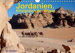 Jordanien. Königreich in der Wüste (Wandkalender 2018 DIN A4 quer)