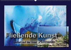 Fließende Kunst - gemalt auf der Insel Alicudi (Wandkalender 2018 DIN A2 quer)