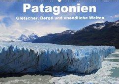Patagonien, Gletscher, Berge und unendliche Weiten (Wandkalender 2018 DIN A2 quer)