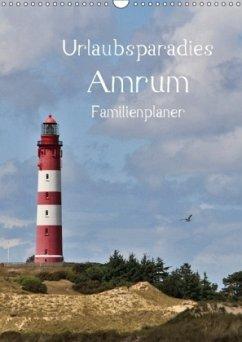 Urlaubsparadies Amrum / Familienplaner (Wandkalender 2018 DIN A3 hoch)