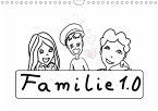 Familie 1.0 (Wandkalender 2018 DIN A4 quer)