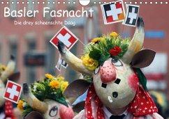Basler Fasnacht - die drey scheenschte Dääg (Wandkalender 2018 DIN A4 quer)