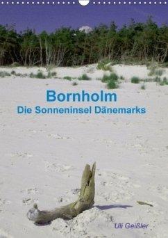 Bornholm - Die Sonneninsel Dänemarks (Wandkalender 2018 DIN A3 hoch)