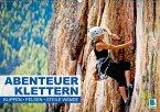 Abenteuer Klettern: Klippen, Felsen, steile Wände (Wandkalender 2018 DIN A2 quer)