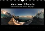 Vancouver / Kanada in faszinierender 360° Panorama-Photographie (Wandkalender 2018 DIN A4 quer)