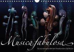 Musica fabulosa - Die wundersame Welt des Fotokünstlers Olaf Bruhn (Wandkalender 2018 DIN A4 quer)