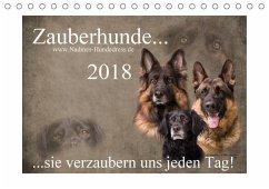 Zauberhunde... sie verzaubern uns jeden Tag! (Tischkalender 2018 DIN A5 quer)