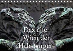 Das alte Wien der Habsburger (Tischkalender 2018 DIN A5 quer) Dieser erfolgreiche Kalender wurde dieses Jahr mit gleichen Bildern und aktualisiertem Kalendarium wiederveröffentlicht.