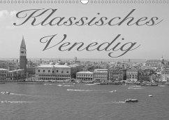 Klassisches Venedig (Wandkalender 2018 DIN A3 quer)