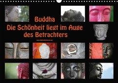Buddha Die Schönheit liegt im Auge des Betrachters (Wandkalender 2018 DIN A3 quer)