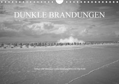 Dunkle Brandungen - Nordsee und Mittelmeer Landschaftsfotografien von Niko Korte (Wandkalender 2018 DIN A4 quer)