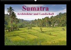 Sumatra - Architektur und Landschaft (Wandkalender 2018 DIN A2 quer)