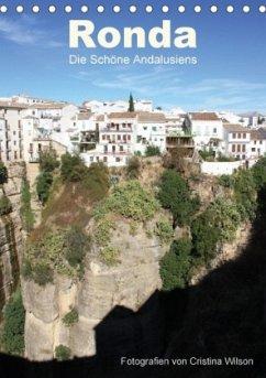 Ronda, die Schöne Andalusiens (Tischkalender 2018 DIN A5 hoch)