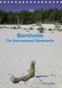 Bornholm - Die Sonneninsel Dänemarks (Tischkalender 2018 DIN A5 hoch)