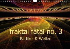 fraktal fatal no. 3 Partikel & Wellen (Wandkalender 2018 DIN A4 quer) Dieser erfolgreiche Kalender wurde dieses Jahr mit gleichen Bildern und aktualisiertem Kalendarium wiederveröffentlicht.