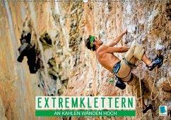 Extremklettern: An kahlen Wänden hoch (Wandkalender 2018 DIN A2 quer)