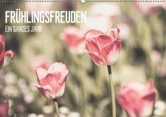Frühlingsfreuden - Ein ganzes Jahr (Wandkalender 2018 DIN A2 quer)