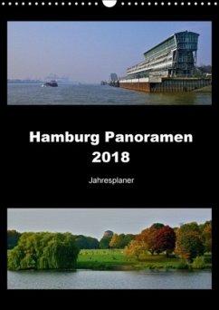 Hamburg Panoramen 2018 . Jahresplaner (Wandkalender 2018 DIN A3 hoch)