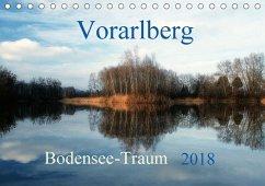 Vorarlberg Bodensee-Traum2018 (Tischkalender 2018 DIN A5 quer)