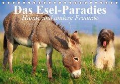 Das Esel-Paradies - Hunde und andere Feunde (Tischkalender 2018 DIN A5 quer)