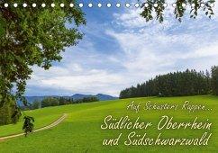 Auf Schusters Rappen... Südlicher Oberrhein und Südschwarzwald (Tischkalender 2018 DIN A5 quer)
