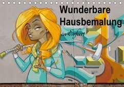 Wunderbare Hausbemalung in Erfurt (Tischkalender 2018 DIN A5 quer)