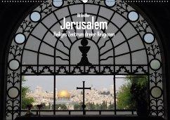 Jerusalem - Heiliges Zentrum dreier Religionen (Wandkalender 2018 DIN A2 quer) - Geißler, Uli