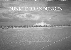 Dunkle Brandungen - Nordsee und Mittelmeer Landschaftsfotografien von Niko Korte (Wandkalender 2018 DIN A2 quer)