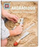 Archäologie. Schätze der Vergangenheit / Was ist was Bd.141