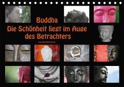 Buddha Die Schönheit liegt im Auge des Betrachters (Tischkalender 2018 DIN A5 quer)