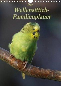 Der Wellensittich-Familienplaner (Wandkalender 2018 DIN A4 hoch)