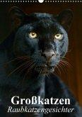 Großkatzen. Raubkatzengesichter (Wandkalender 2018 DIN A3 hoch)