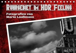 Ruhrgebiet im HDR Feeling (Tischkalender 2018 DIN A5 quer) Dieser erfolgreiche Kalender wurde dieses Jahr mit gleichen Bildern und aktualisiertem Kalendarium wiederveröffentlicht.