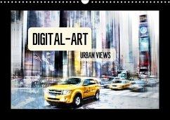 Digital-Art URBAN VIEWS (Wandkalender 2018 DIN A3 quer)