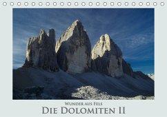 Wunder aus Fels - Die Dolomiten II (Tischkalender 2018 DIN A5 quer)