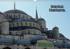 Istanbul Highlights (Wandkalender 2018 DIN A3 quer)