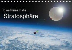 Eine Reise in die Stratosphäre (Tischkalender 2018 DIN A5 quer)
