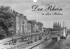 Der Rhein in alten Stichen (Wandkalender 2018 DIN A4 quer)