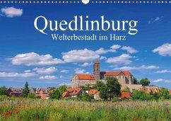 Quedlinburg - Welterbestadt im Harz (Wandkalend...