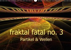 fraktal fatal no. 3 Partikel & Wellen (Wandkalender 2018 DIN A3 quer) Dieser erfolgreiche Kalender wurde dieses Jahr mit gleichen Bildern und aktualisiertem Kalendarium wiederveröffentlicht.