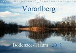 Vorarlberg Bodensee-Traum2018 (Wandkalender 2018 DIN A4 quer)