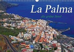 La Palma - die grüne Insel (Wandkalender 2018 DIN A3 quer)