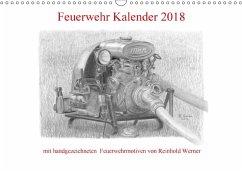 Feuerwehr Kalender 2018 (Wandkalender 2018 DIN A3 quer)