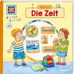 Die Zeit / Was ist was Kindergarten Bd.8 - Weller-Essers, Andrea