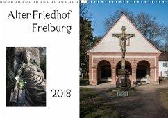 Alter Friedhof Freiburg (Wandkalender 2018 DIN A3 quer)
