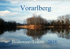 Vorarlberg Bodensee-Traum2018 (Wandkalender 2018 DIN A3 quer)