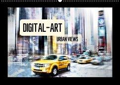 Digital-Art URBAN VIEWS (Wandkalender 2018 DIN A2 quer)
