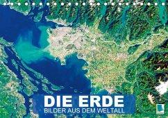 Die Erde: Bilder aus dem Weltall (Tischkalender 2018 DIN A5 quer)
