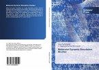 Molecular Dynamic Simulation Studies